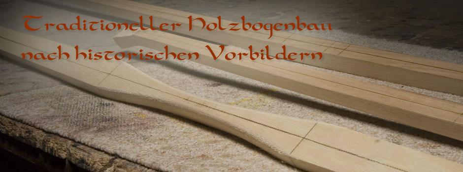 Bogenbauseminare - historische Bögen - Bogen Zubehör